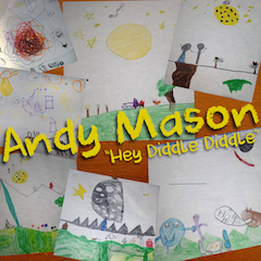 Andy Mason - Hey Diddle Diddle